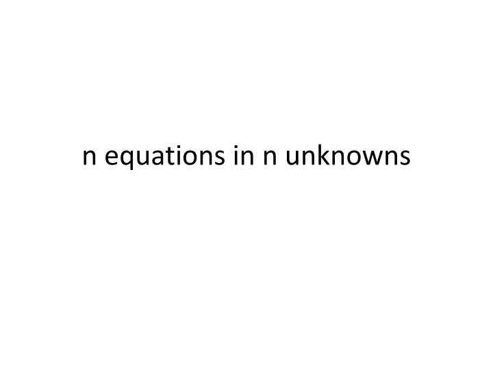 N equations in n unknowns