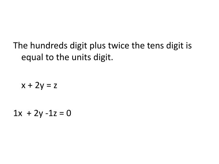 The hundreds digit plus twice the tens digit is equal to the units digit.