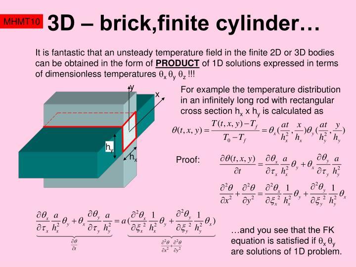 3D – brick,finite cylinder…