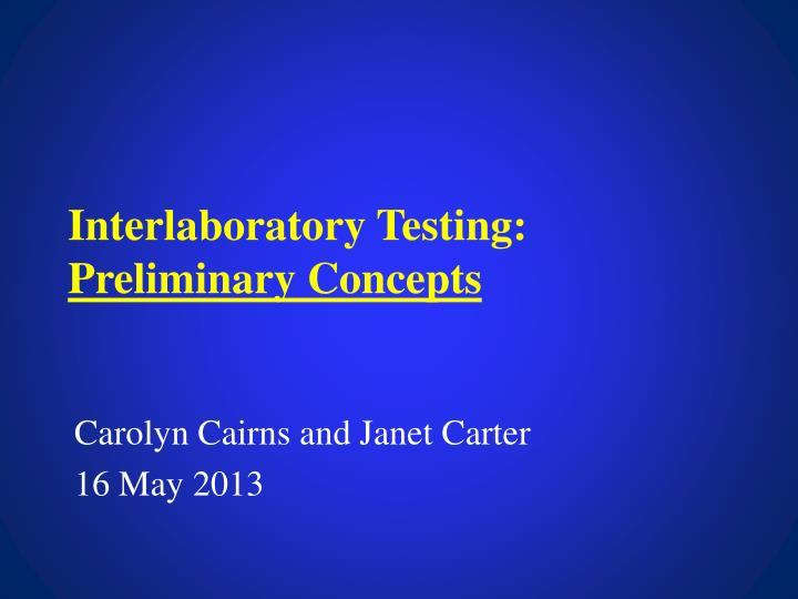 interlaboratory testing preliminary concepts n.