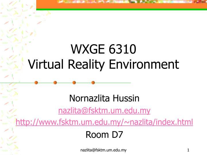 wxge 6310 virtual reality environment n.