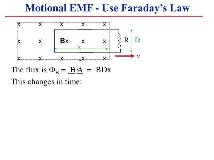 Motional EMF - Use Faraday's Law
