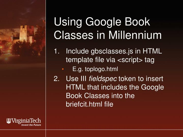 Using Google Book Classes in Millennium