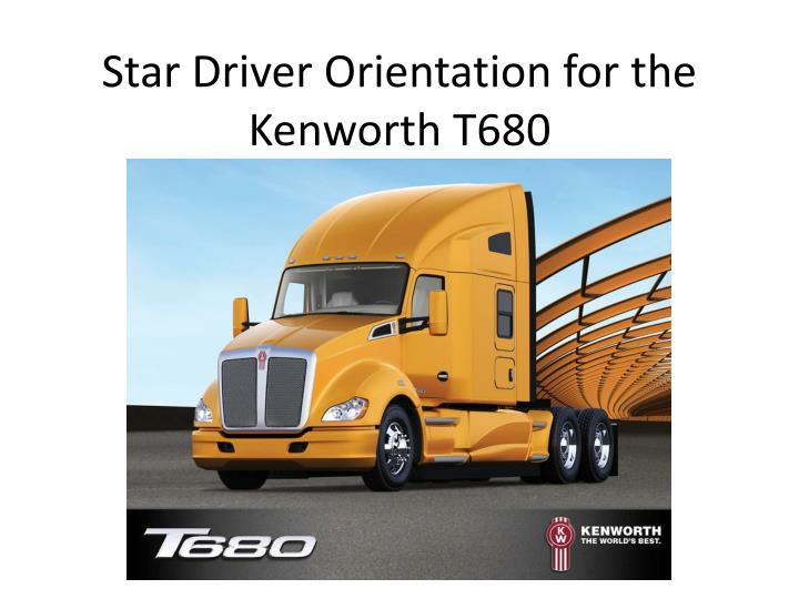 star driver orientation for the kenworth t680 n.