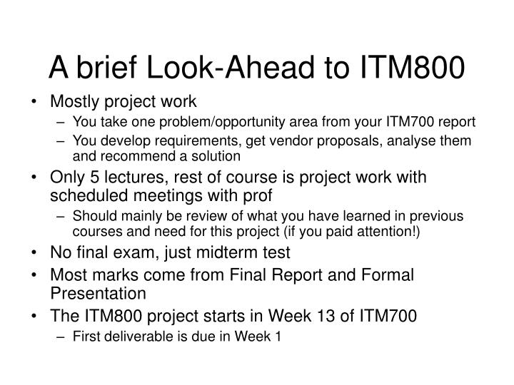 A brief Look-Ahead to ITM800