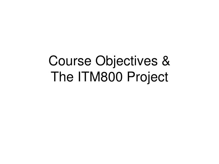 Course Objectives &