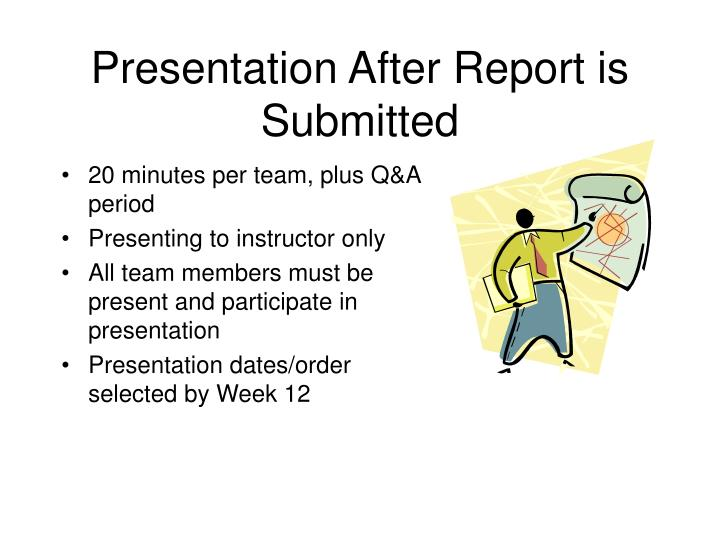 Presentation After Report is Submitted