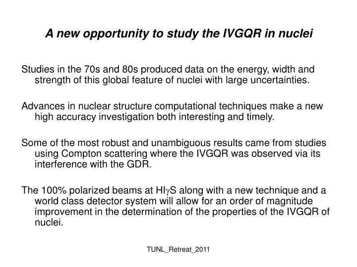 a new opportunity to study the ivgqr in nuclei n.