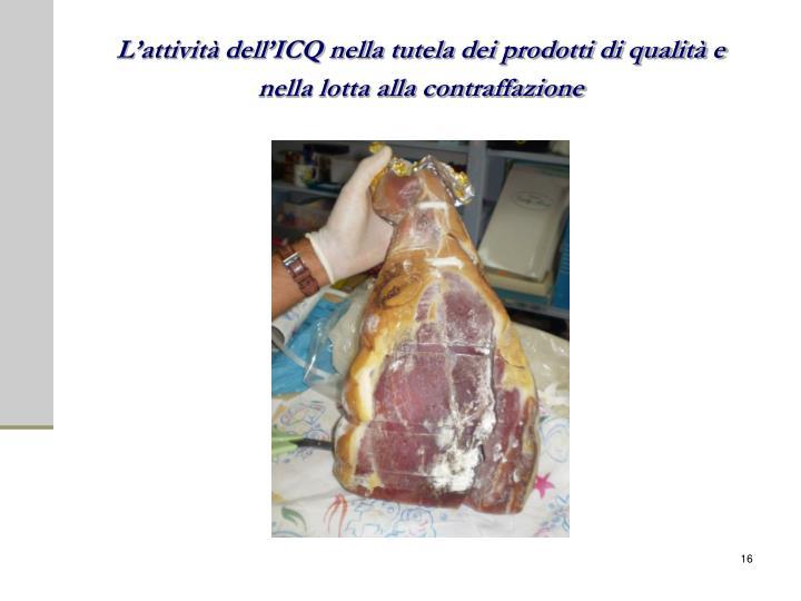 L'attività dell'ICQ nella tutela dei prodotti di qualità e nella lotta alla contraffazione