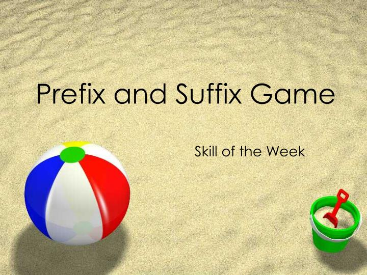 prefix and suffix game n.