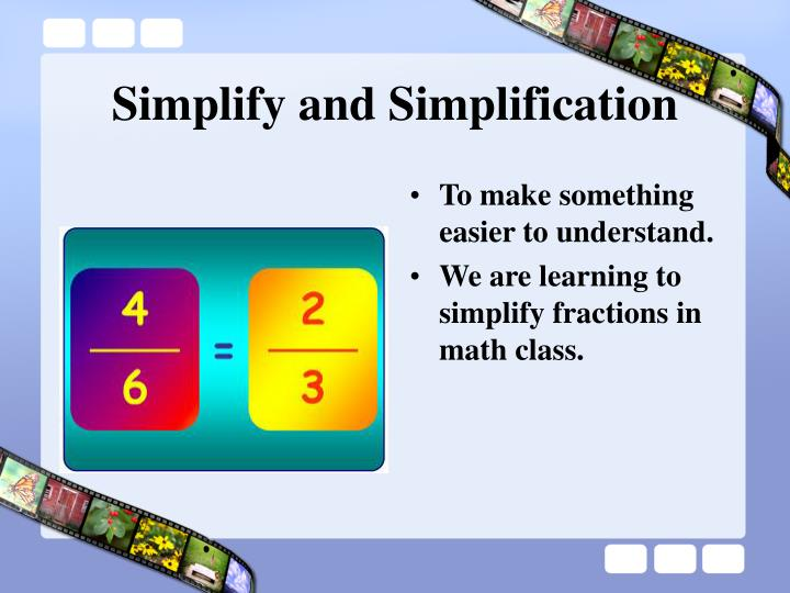 Simplify and Simplification