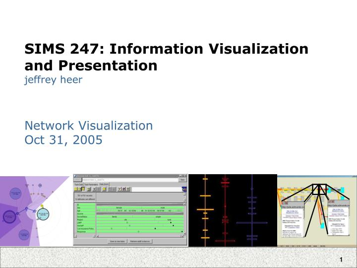 Sims 247 information visualization and presentation jeffrey heer