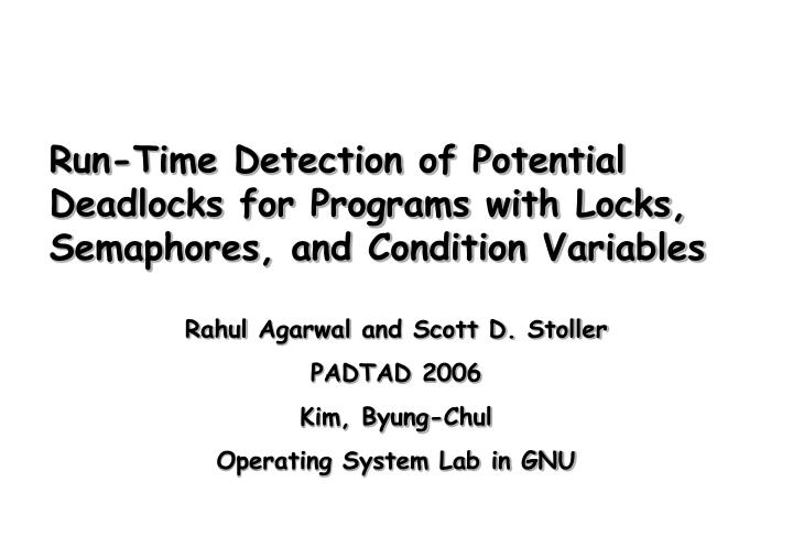 Run-Time Detection of Potential Deadlocks for Programs with Locks, Semaphores, and Condition Variabl...