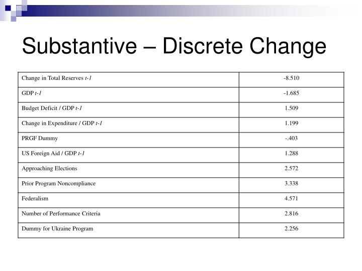 Substantive – Discrete Change