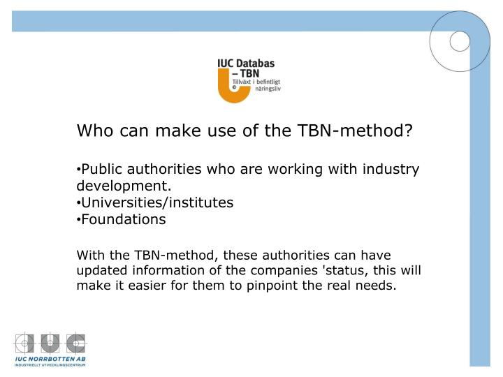Who can make use of the TBN-method?