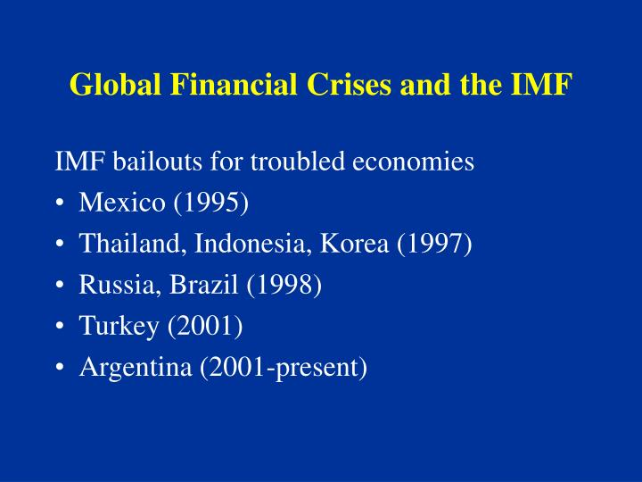 Global Financial Crises and the IMF