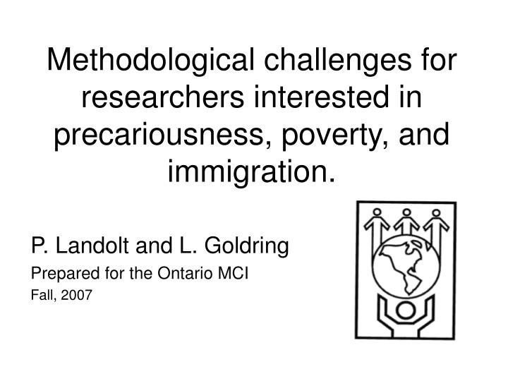 methodological challenges for researchers interested in precariousness poverty and immigration n.
