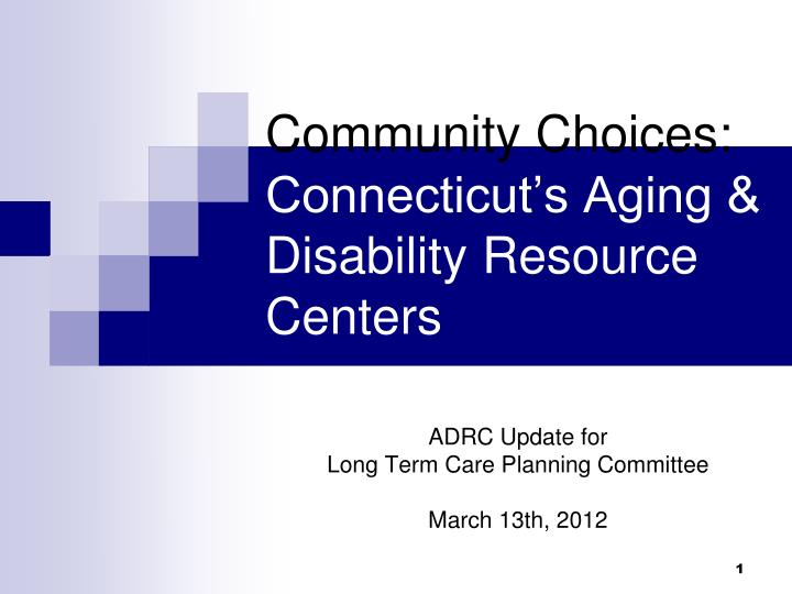 community choices connecticut s aging disability resource centers n.