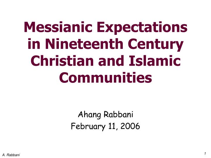 messianic expectations in nineteenth century christian and islamic communities n.