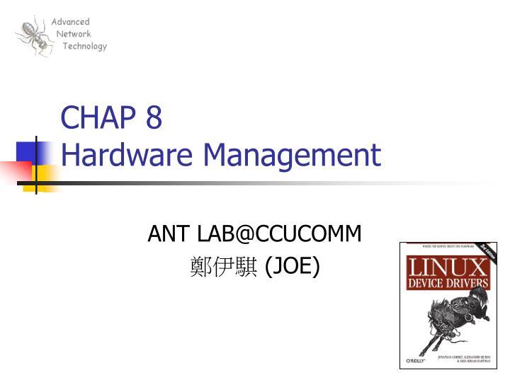 Chap 8 hardware management