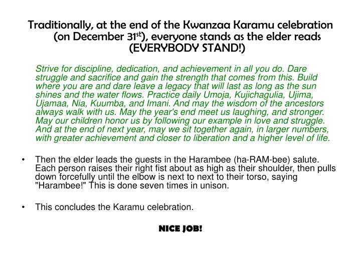 Traditionally, at the end of the Kwanzaa Karamu celebration (on December 31