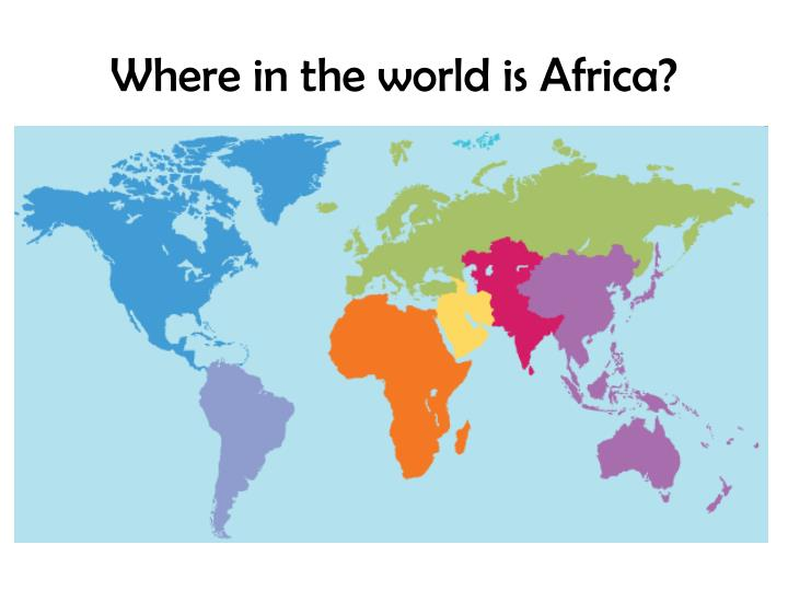 Where in the world is Africa?