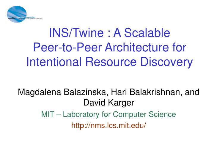 ins twine a scalable peer to peer architecture for intentional resource discovery n.