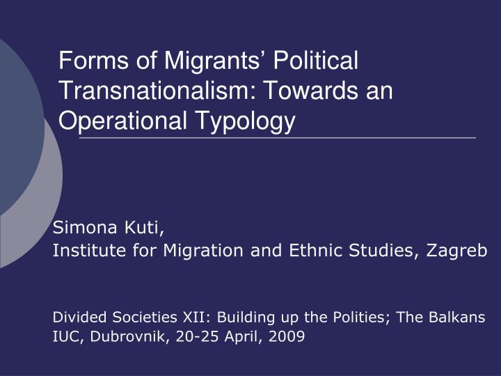 forms of migrants political transnationalism towards an operational typology n.