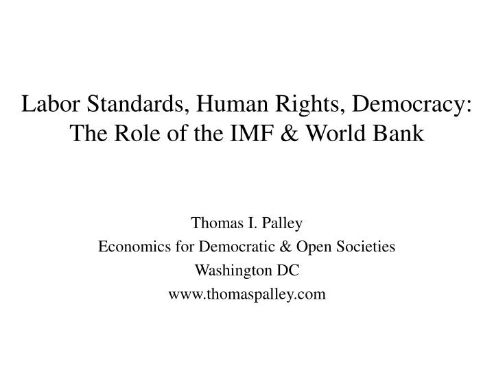 labor standards human rights democracy the role of the imf world bank n.