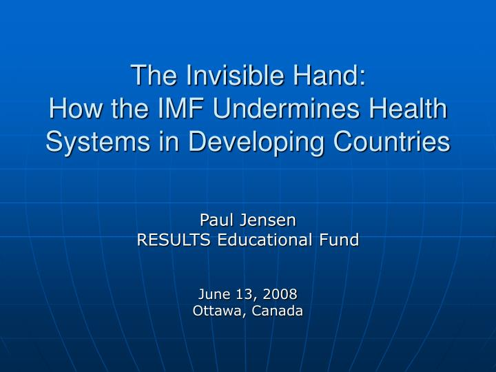 the invisible hand how the imf undermines health systems in developing countries n.