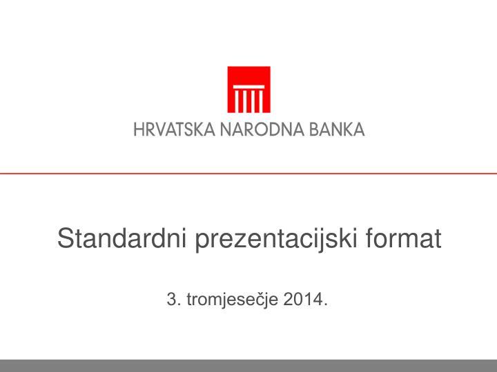 standardni prezentacijski format n.