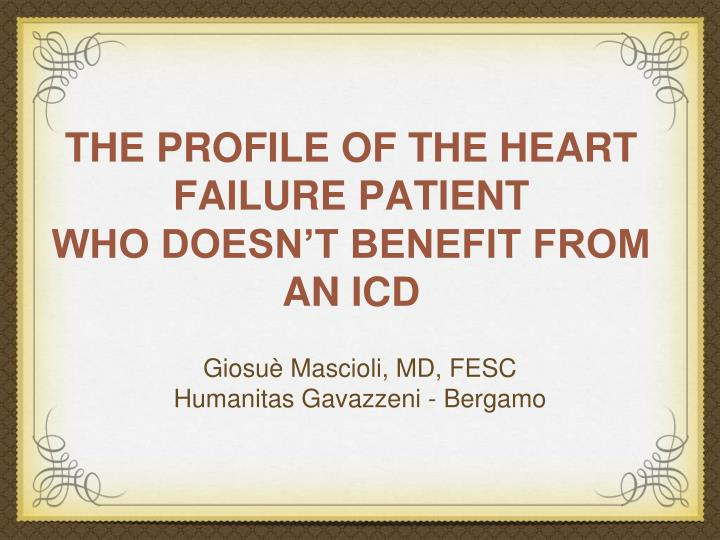 The profile of the heart failure patient who doesn t benefit from an icd