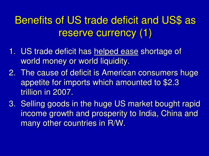 Benefits of US trade deficit and US$ as reserve currency (1)