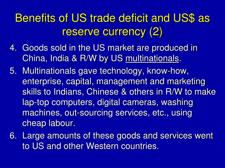 Benefits of US trade deficit and US$ as reserve currency (2)