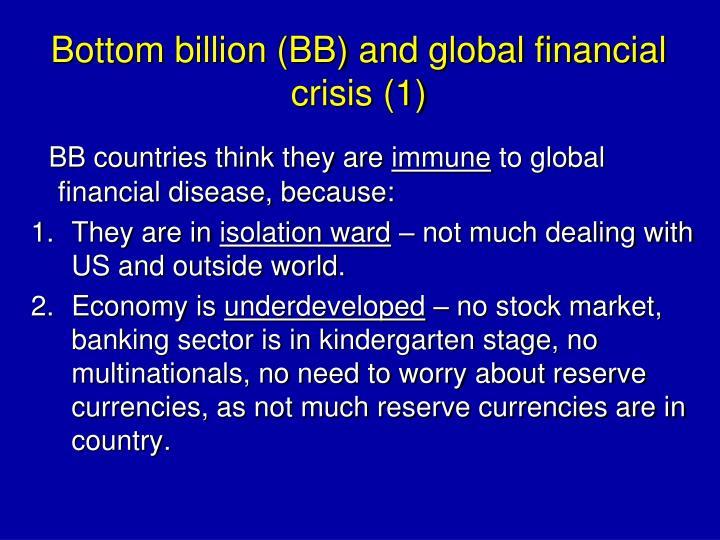 Bottom billion (BB) and global financial crisis (1)