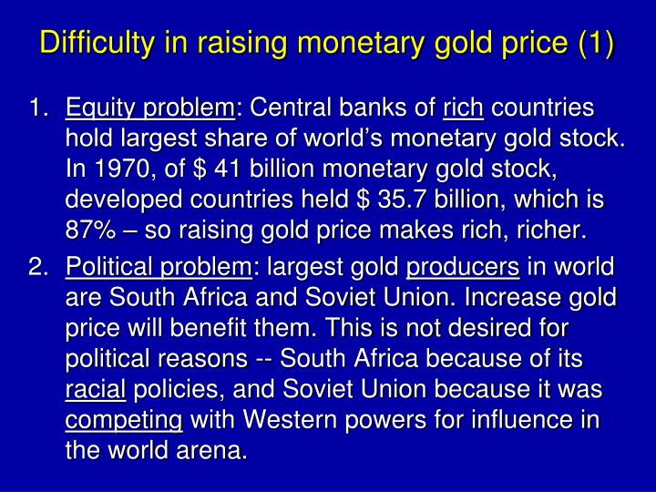 Difficulty in raising monetary gold price (1)