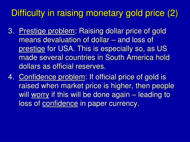 Difficulty in raising monetary gold price (2)