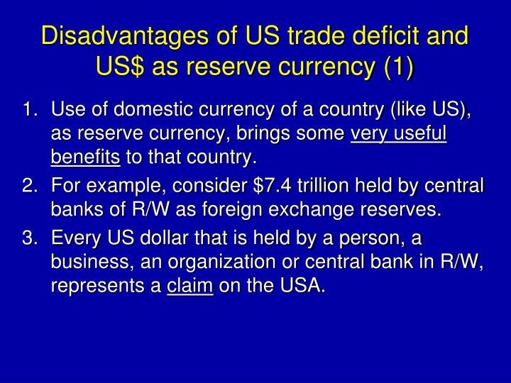 Disadvantages of US trade deficit and US$ as reserve currency (1)