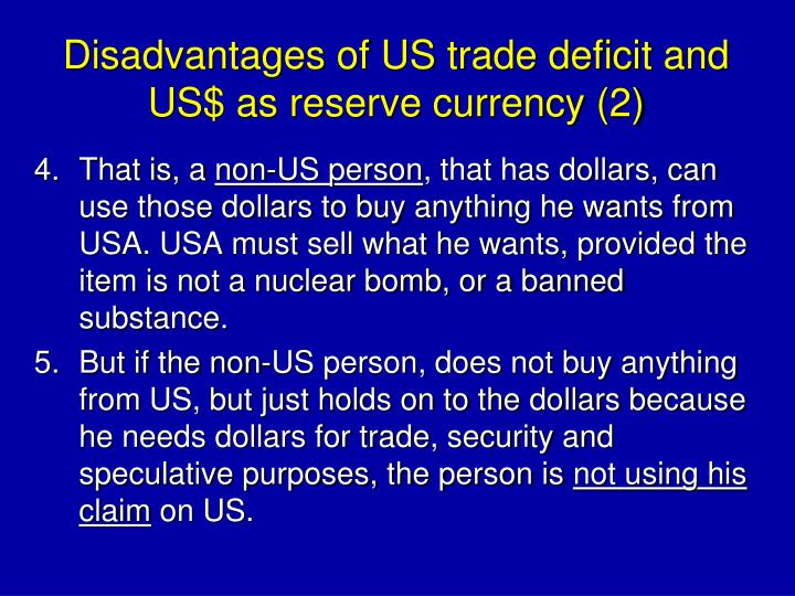 Disadvantages of US trade deficit and US$ as reserve currency (2)