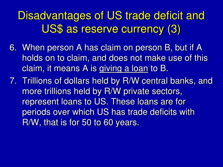 Disadvantages of US trade deficit and US$ as reserve currency (3)