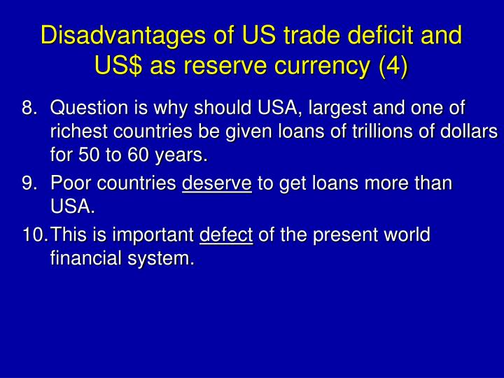 Disadvantages of US trade deficit and US$ as reserve currency (4)