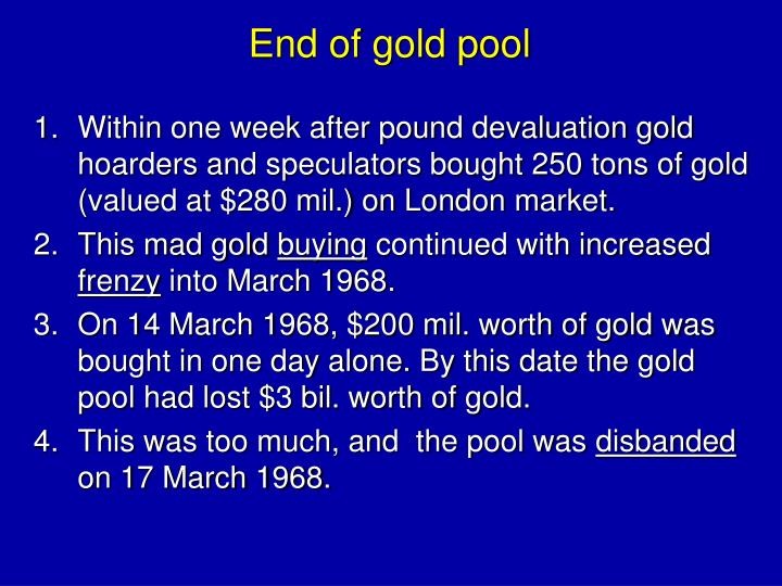 End of gold pool