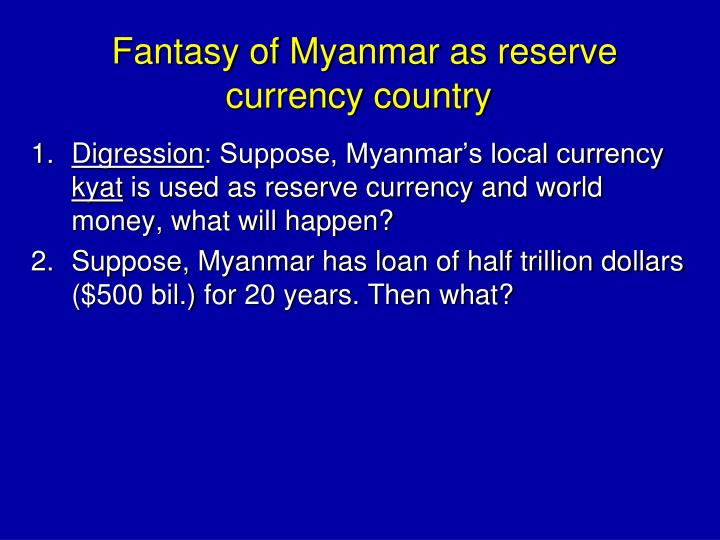 Fantasy of Myanmar as reserve currency country
