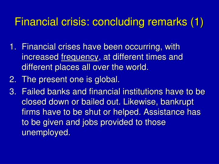 Financial crisis: concluding remarks (1)