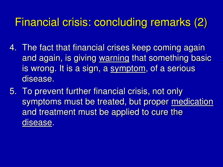 Financial crisis: concluding remarks (2)