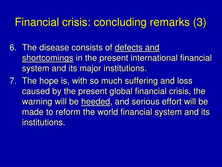 Financial crisis: concluding remarks (3)