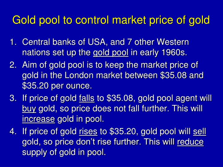 Gold pool to control market price of gold