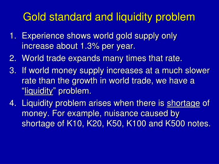 Gold standard and liquidity problem