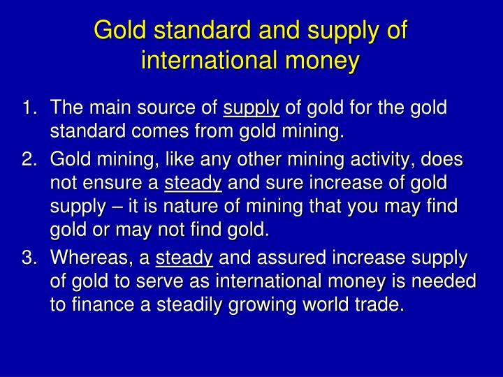 Gold standard and supply of international money