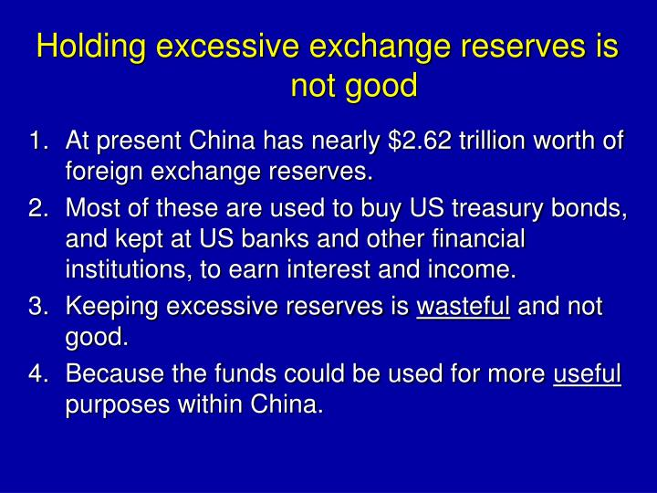 Holding excessive exchange reserves is not good